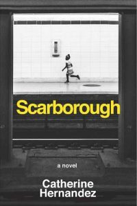 Scarborough: structural, stylistic and copy editor; Globe and Mail's 100 Best Books of 2017, CBC's Canada Reads 2018 Longlist